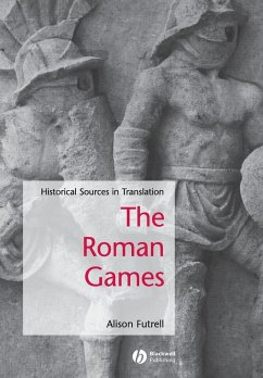 The Roman Games: A Sourcebook - FUTRELL ALISON