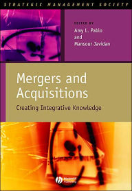 Mergers and Acquisitions: Creating Integrative Knowledge - Mansour Javidan