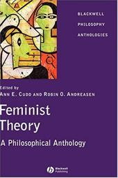 Feminist Theory: A Philosophical Anthology - Cudd / Andreasen, Robin O. / Cudd, Ann
