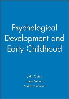 Psychological Development and Early Childhood - OATES J JOHN / GRAYSON ANDREW / WOOD CLARE