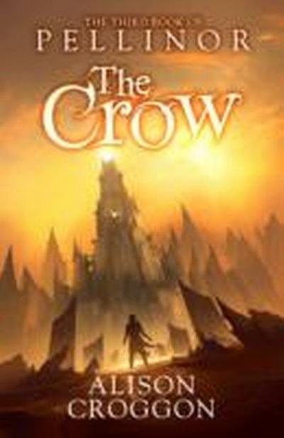 Pellinor 03. The Crow - Alison Croggon
