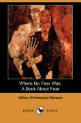 Where No Fear Was: A Book about Fear (Dodo Press)