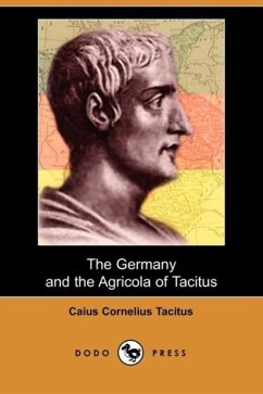 The Germany and the Agricola of Tacitus (Dodo Press) - Tacitus, Caius Cornelius