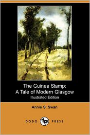 The Guinea Stamp - Annie S. Swan
