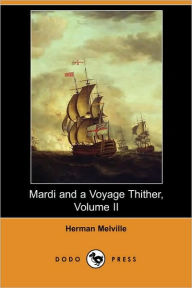Mardi and A Voyage Thither, Volume II - Herman Melville