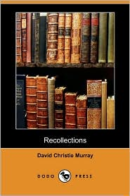 Recollections - David Christie Murray