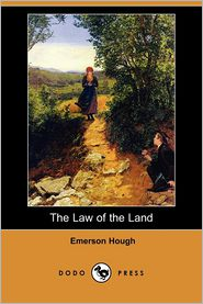 The Law Of The Land - Emerson Hough
