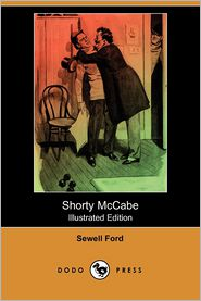 Shorty Mccabe (Illustrated Edition) - Sewell Ford, Francis Vaux Wilson (Illustrator)