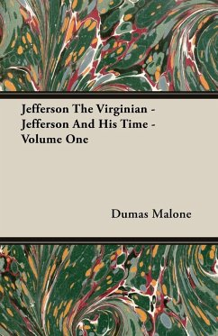 Jefferson The Virginian - Jefferson And His Time - Volume One - Malone, Dumas