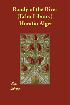 Randy of the River (Echo Library) - Alger, Horatio, Jr.