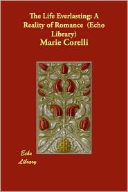 The Life Everlasting - Marie Corelli