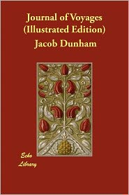 Journal Of Voyages (Illustrated Edition) - Jacob Dunham