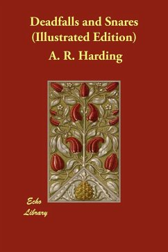Deadfalls and Snares (Illustrated Edition) - Harding, A. R.