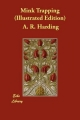 Mink Trapping (Illustrated Edition) - A. R. Harding