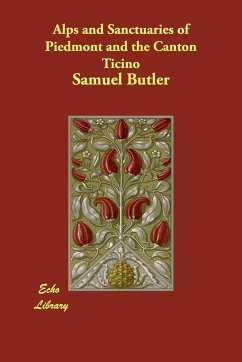 Alps and Sanctuaries of Piedmont and the Canton Ticino - Butler, Samuel