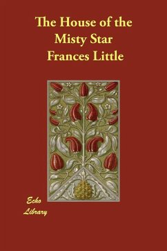 The House of the Misty Star - Little, Frances