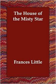 The House Of The Misty Star - Frances Little