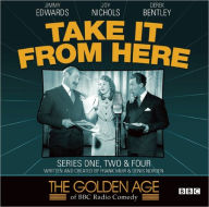 The Golden Age of BBC Radio Comedy: Take It from Here: Series One, Two & Four - Frank Muir