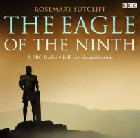 The Eagle of the Ninth: A BBC Full-Cast Radio Drama (BBC Radio)