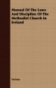 Manual Of The Laws And Discipline Of The Methodist Church In Ireland - Various