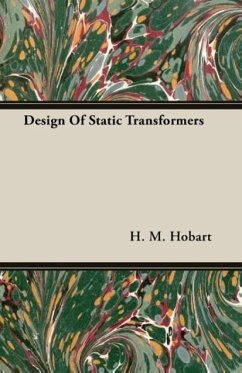 Design Of Static Transformers - Hobart, H. M.
