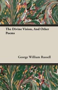Russell, George William: The Divine Vision, And Other Poems