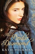 The Pindar Diamond - Katie Hickman