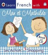 Learn French with Max et Mathilde: Les Achats - Shopping (Book and CD)