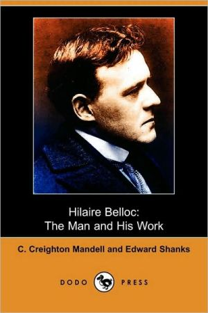 Hilaire Belloc - C. Creighton Mandell, Edward Shanks, G.K. Chesterton (Introduction)