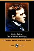 Hilaire Belloc: The Man and His Work (Dodo Press)