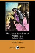 The Joyous Adventures of Aristide Pujol (Illustrated Edition) (Dodo Press)