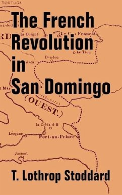 The French Revolution in San Domingo - Stoddard, T. Lothrop
