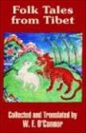 Folk Tales from Tibet - O'Connor, W. F.