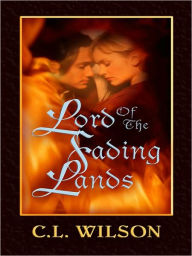 Lord of the Fading Lands (Tairen Soul Series #1) - C. L. Wilson