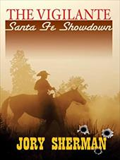 The Vigilante: Santa Fe Showdown - Sherman, Jory