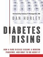 Diabetes Rising: How a Rare Disease Became a Modern Pandemic, and What to Do about It