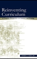 Reinventing Curriculum: A Complex Perspective on Literacy and Writing - Laidlaw, Linda
