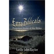 Extra Biblicals : Forgotten Books of the Bibles - Taylor, Leslie John