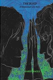 The Bond, a Paranormal Love Story - Magill, Karen