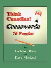 Think Canadian! Crosswords - Barbara Olson, Dave Macleod