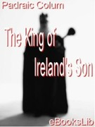 Padraic, Colum: The King of Ireland´s Son