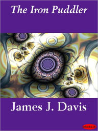 The Iron Puddler - James J. Davis