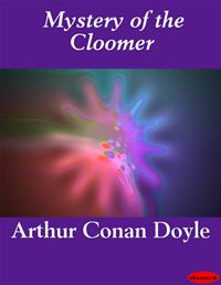 Mystery Of The Cloomer - Arthur Conan Doyle
