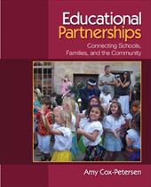 Educational Partnerships: Connecting Schools, Families, and the Community - Cox-Petersen, Amy