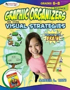 Engage the Brain, Science, Grades 6-8: Graphic Organizers and Other Visual Strategies - Tate, Marcia L.