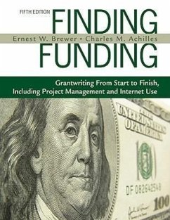 Finding Funding: Grantwriting from Start to Finish, Including Project Management and Internet Use - Achilles, Charles M. Brewer, Ernest W.