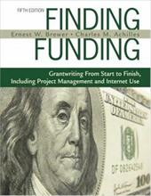 Finding Funding: Grantwriting from Start to Finish, Including Project Management and Internet Use - Achilles, Charles M. / Brewer, Ernest W.