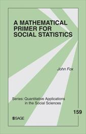 A Mathematical Primer for Social Statistics - Fox, John