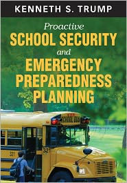 Proactive School Security and Emergency Preparedness Planning - Kenneth S. Trump