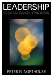 Leadership: Theory and Practice - Northouse, Peter G.